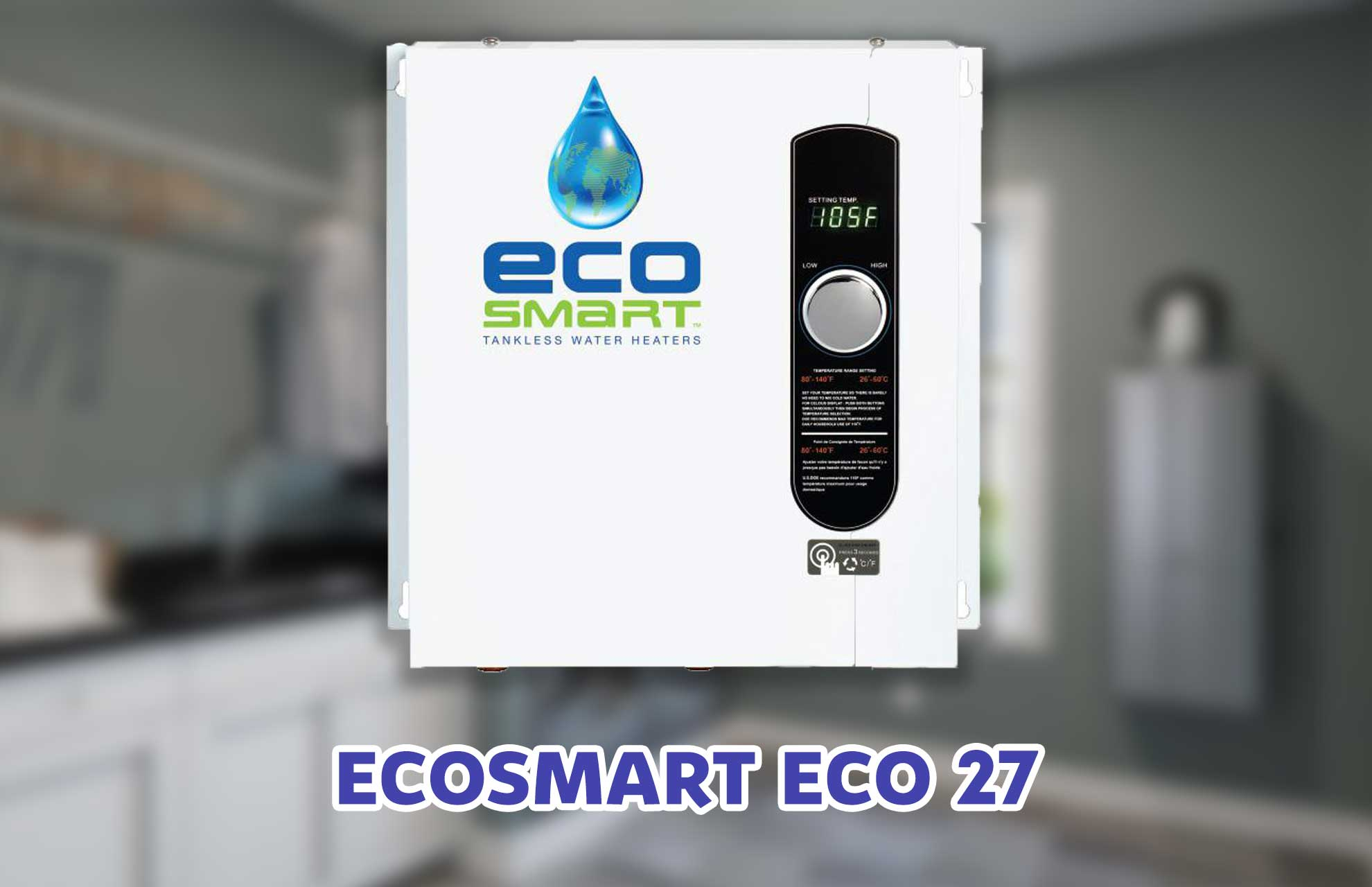 Ecosmart ECO 27 - Best Whole House Electric Tankless Water Heater
